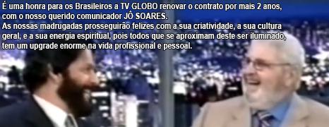 PARABÉNS A TV GLOBO E AO JÔ SOARES