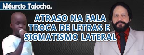 Atraso na Fala, Troca de Letras e Sigmatismo Lateral do Angolano Méurcio Talocha.