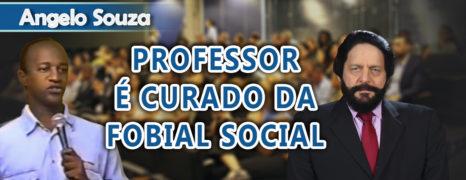 Cura da Fobia Social e fala lenta do Professor de Matemática Angelo