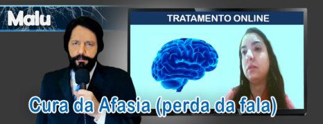 Cura da Afasia (Perda da Fala) Por AVC Através do Tratamento Online da Paciente Malu
