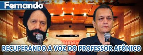 O Professor de Teatro Fernando Pisani Realizou o Tratamento Após Ficar Afônico