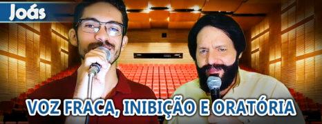 Cura da Voz Fraca e Tratamento Para Fobia Social do Paciente Joás Santos.