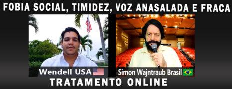 Tratamento Online Para Fobia Social, Timidez e Voz Anasalada do Paciente Wendell Nos EUA